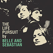 Play & Download The Life Pursuit by Belle and Sebastian | Napster
