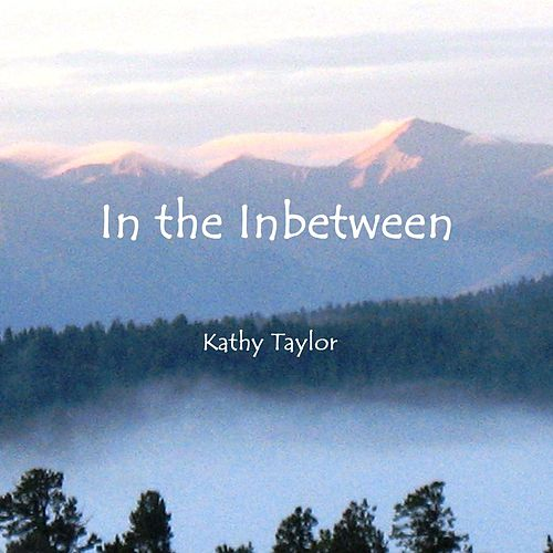 In the Inbetween by Kathy Taylor