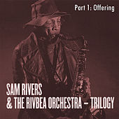 Play & Download Offering (Trilogy, Part 1) by Sam Rivers | Napster