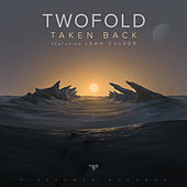 Play & Download Taken Back (feat. Leah Culver) by Twofold | Napster
