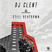 Play & Download Still Beatdown by DJ Clent | Napster