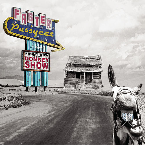 Play & Download Front Row For The Donkey Show by Faster Pussycat | Napster
