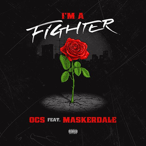 Play & Download Im a Fighter (feat. Maskerade) by OCS | Napster