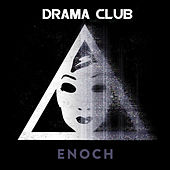 Play & Download Enoch by Drama Club | Napster