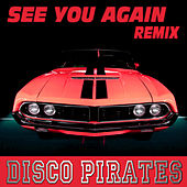 Play & Download See You Again (Dance Remix) by Disco Pirates | Napster