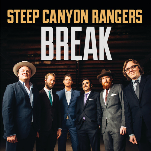 Play & Download Break by Steep Canyon Rangers | Napster