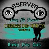 Observer Dub Catalog, Vol. 17 (Rainy Day Dub) by Niney the Observer