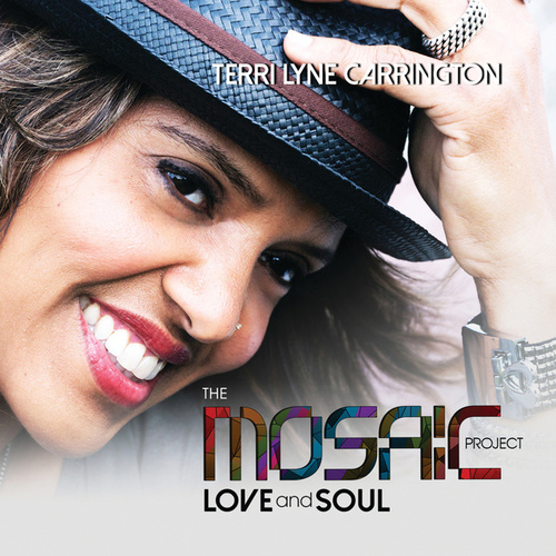 Play & Download The Mosaic Project: LOVE and SOUL by Terri Lyne Carrington | Napster