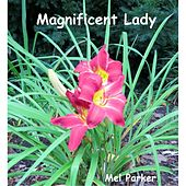 Play & Download Magnificent Lady by Mel Parker | Napster