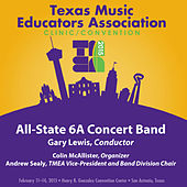 Play & Download 2015 Texas Music Educators Association (TMEA): All-State 6A Concert Band [Live] by Texas All-State 6A Concert Band | Napster