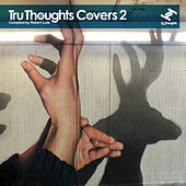 Play & Download Tru Thoughts Covers 2 by Various Artists | Napster