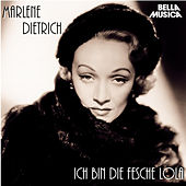 Play & Download Ich bin die fesche Lola by Marlene Dietrich | Napster