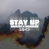 Play & Download Stay Up - Single by Deuxces | Napster