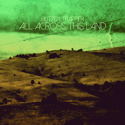 Play & Download All Across This Land by Blitzen Trapper | Napster