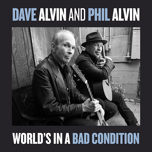 Play & Download World's In A Bad Condition - Single by Dave Alvin | Napster