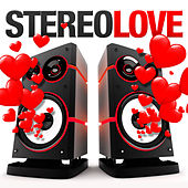 Play & Download Stereo Love by Various Artists | Napster