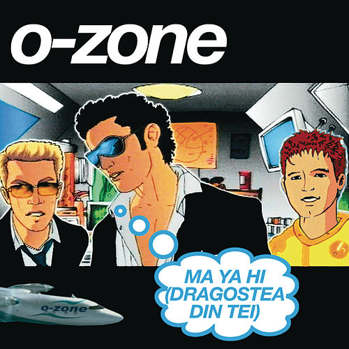 Play & Download Ma Ya Hi (Dragostea Din Tei) by O-Zone | Napster