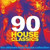 90 House Classics (The Ultimate Italo House Collection) by Various Artists