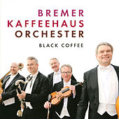 Play & Download Black Coffee by Bremer Kaffeehaus-Orchester | Napster