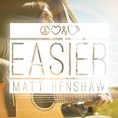 Easier by Matt Henshaw