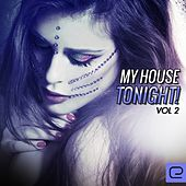 My House Tonight!, Vol. 2 - EP by Various Artists