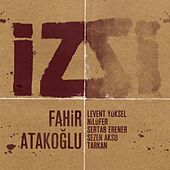 Play & Download Iz by Fahir Atakoglu | Napster