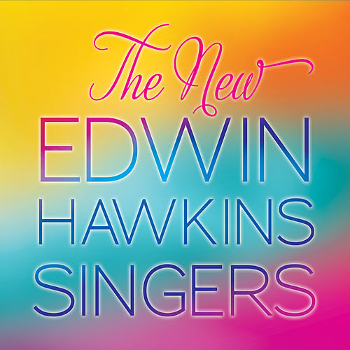 The New Edwin Hawkins Singers by Edwin Hawkins