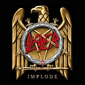 Implode von Slayer