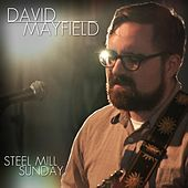 Steel Mill Sunday by David Mayfield