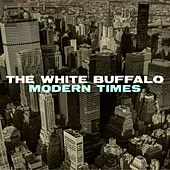 Play & Download Modern Times by The White Buffalo | Napster