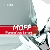 Weekend Has Landed by Moff