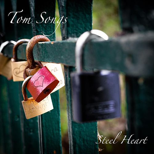 Play & Download Steel Heart by Tom Songs | Napster