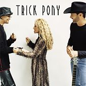 Play & Download Trick Pony by Trick Pony | Napster