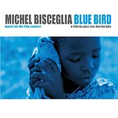 Play & Download Blue Bird by Michel Bisceglia | Napster
