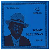 Play & Download Tommy McClennan 1932-1942 by Tommy McClennan | Napster