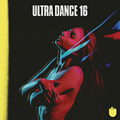Play & Download Ultra Dance 16 by Various Artists | Napster