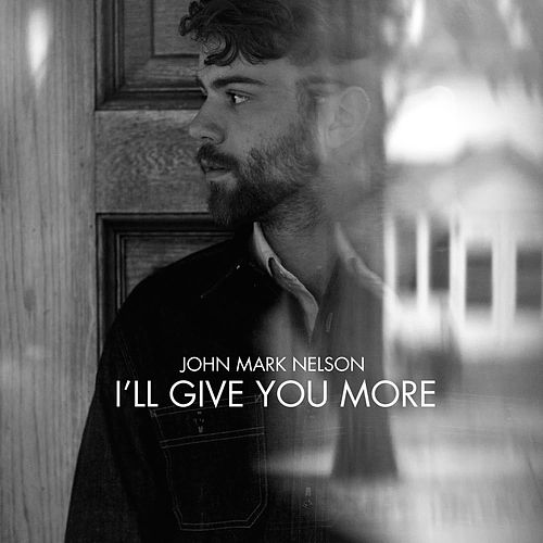 Play & Download I'll Give You More by John Mark Nelson | Napster