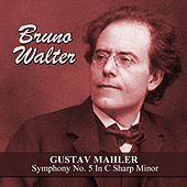 Play & Download Gustav Mahler: Symphony No. 5 In C Sharp Minor by Bruno Walter | Napster
