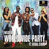 Play & Download Worldwide Party (feat. Rubal Sikka) by Wildfire | Napster