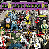 Bad Taco Records, Vol. 1 by Various Artists