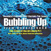 Play & Download Bubbling Up from Underground: The State of Art-Rock, Pt. 1 by Various Artists | Napster