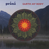 Earth My Body by Prana