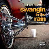 Play & Download Swangin In The Rain - Single by Paul Wall | Napster