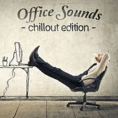 Play & Download Office Sounds - Chillout Edition by Various Artists | Napster