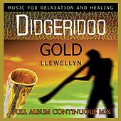 Didgeridoo Gold - Full Album Continuous Mix by Llewellyn