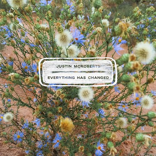 Play & Download Everything Has Changed by Justin McRoberts | Napster