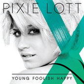 Young Foolish Happy by Pixie Lott
