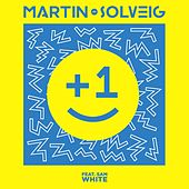 Play & Download +1 (feat. Sam White) by Martin Solveig | Napster