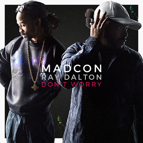 Don't Worry by Madcon