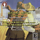 Play & Download Delius, Britten & Milford: Violin Concertos by Philippe Graffin | Napster